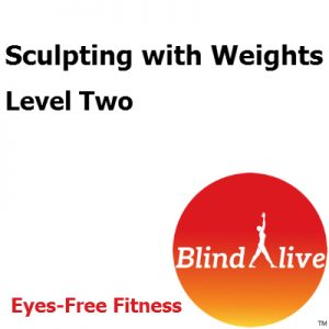 Sculpting with Weights Level 2 - fitness for folks who are blind
